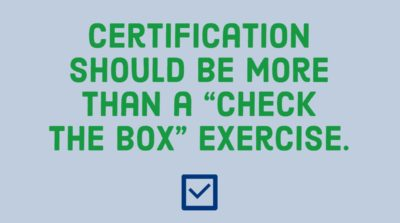 Certifications Should Be More Than a Check-the-Box Exercise