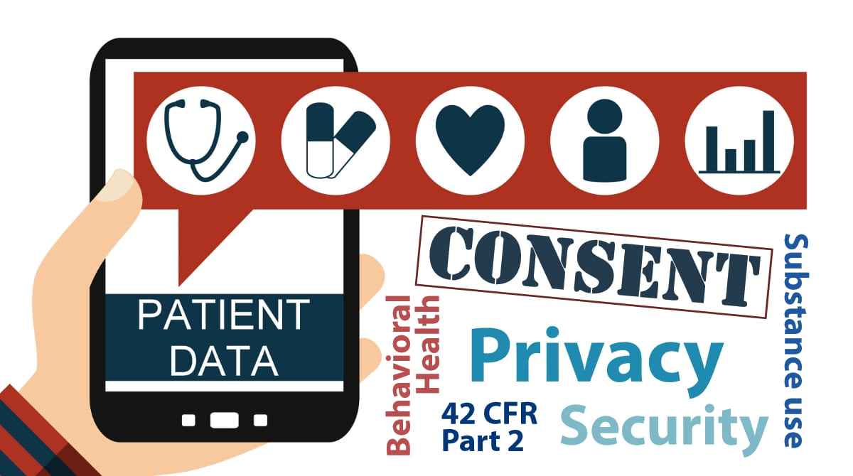 Consent Models in the Context of PHI, Behavioral Health, 42 CFR Part 2 Regulated Data–the HIPAA Privacy Rule