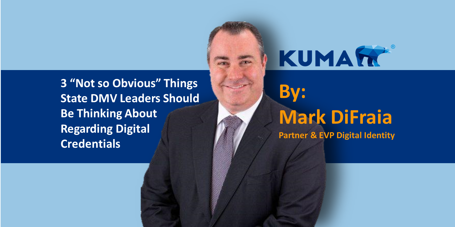 """3 """"Not so Obvious"""" Things State DMV Leaders Should be Thinking About Regarding Digital Credentials"""