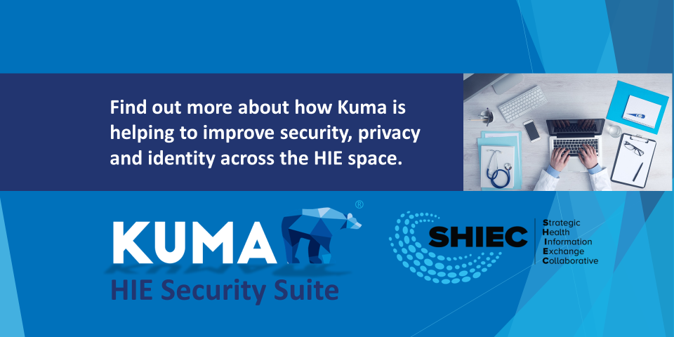 Kuma Announces HIE Security Suite & Partnership with SHIEC for Exclusive Member Offer
