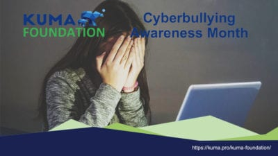 Cyberbullying Awareness Month Update - Kuma Foundation