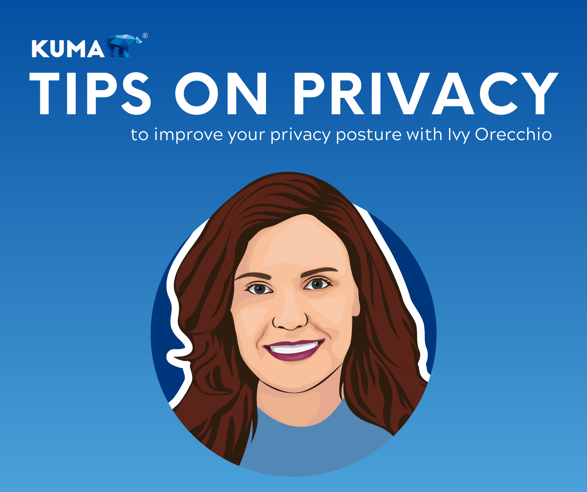 Tips On Privacy To Improve Your Privacy Posture