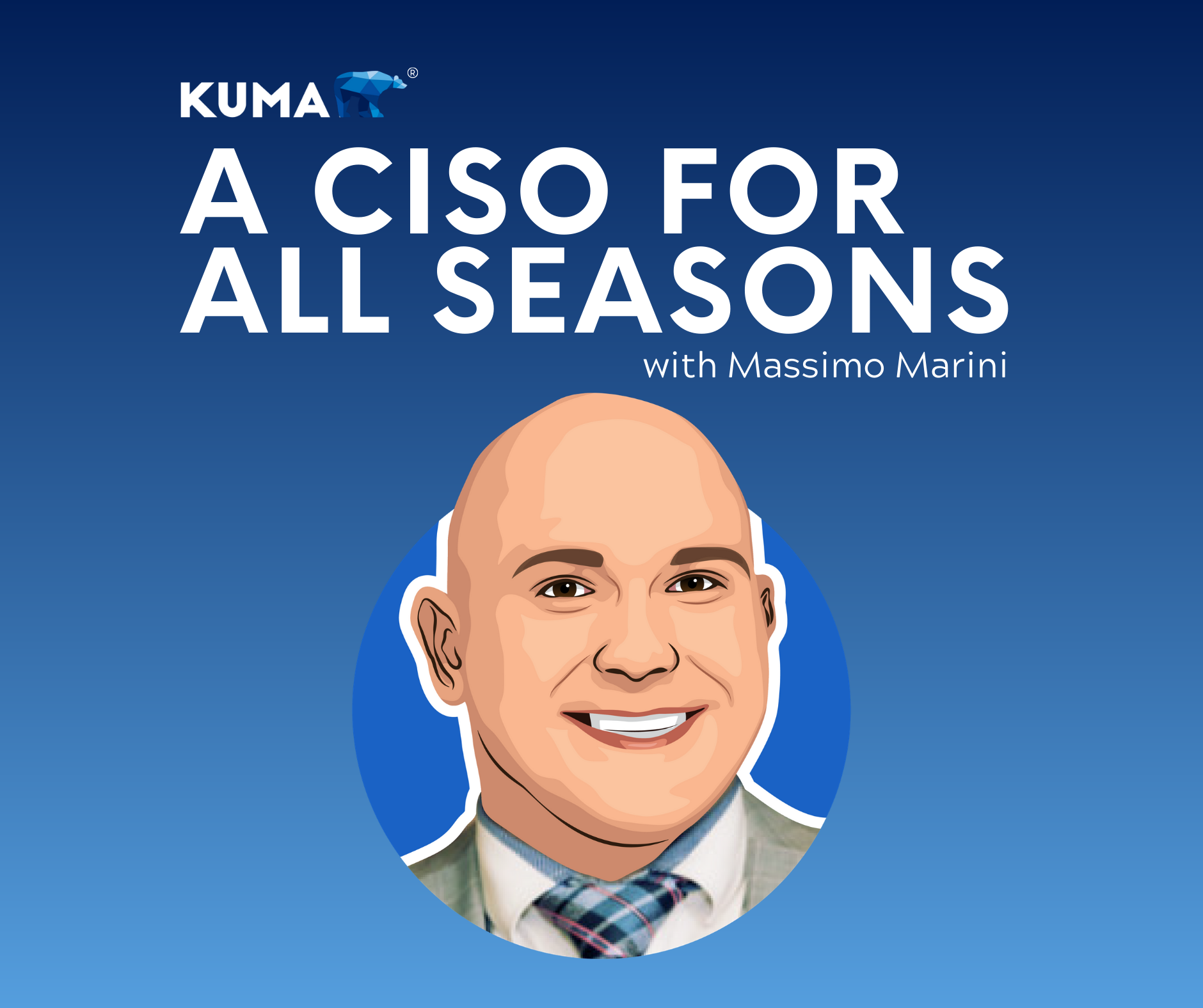 A CISO for all Seasons